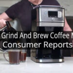 Best Grind And Brew Coffee Maker Consumer Reports