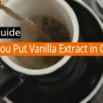Can You Put Vanilla Extract in Coffee