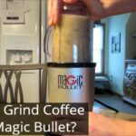 Can you grind coffee in a Magic Bullet
