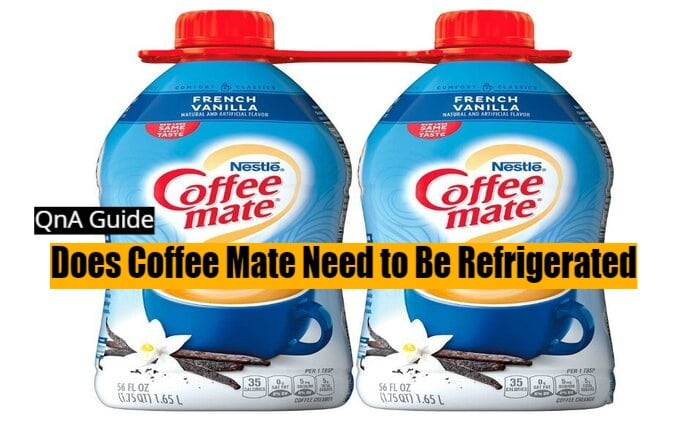 Does Coffee Mate Need to Be Refrigerated